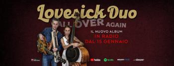 "I LOVESICK DUO RADDOPPIANO: FUORI L'ALBUM ""ALL OVER AGAIN"" E IL NUOVO SINGOLO ""SECOND CHANCE""."