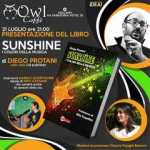 Ceccano: Diego Protani presenta il suo libro Sunshine all' Owl Caffè.