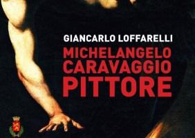 MICHELANGELO CARAVAGGIO PITTORE, domenica Giancarlo Loffarelli presenta il suo libro nel chiostro di Sant'Oliva a Cori.