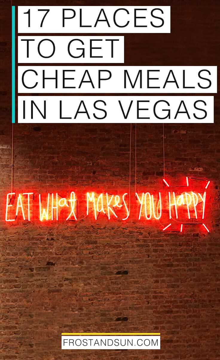 17 places to get cheap meals in Las Vegas for any meal of the day!