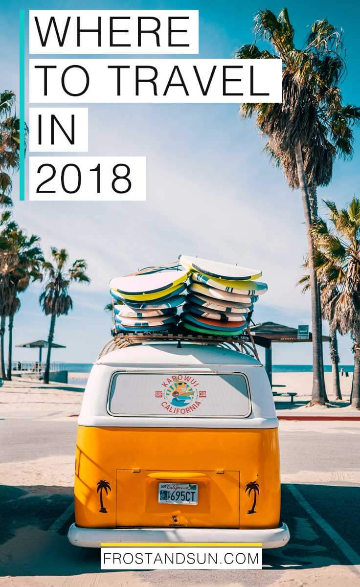 Where to travel in 2018, from the ultimate adventure in Antarctica to a chill getaway to Venice Beach, California in the US.  #travelinspo