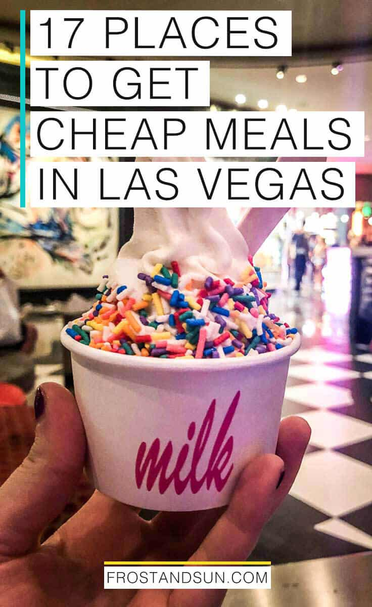 "Close up of a small cup of cereal milk flavored soft serve with rainbow sprinkles from Milk Bar in Las Vegas. Overlying text reads ""17 Places to Get Cheap Meals in Las Vegas."""