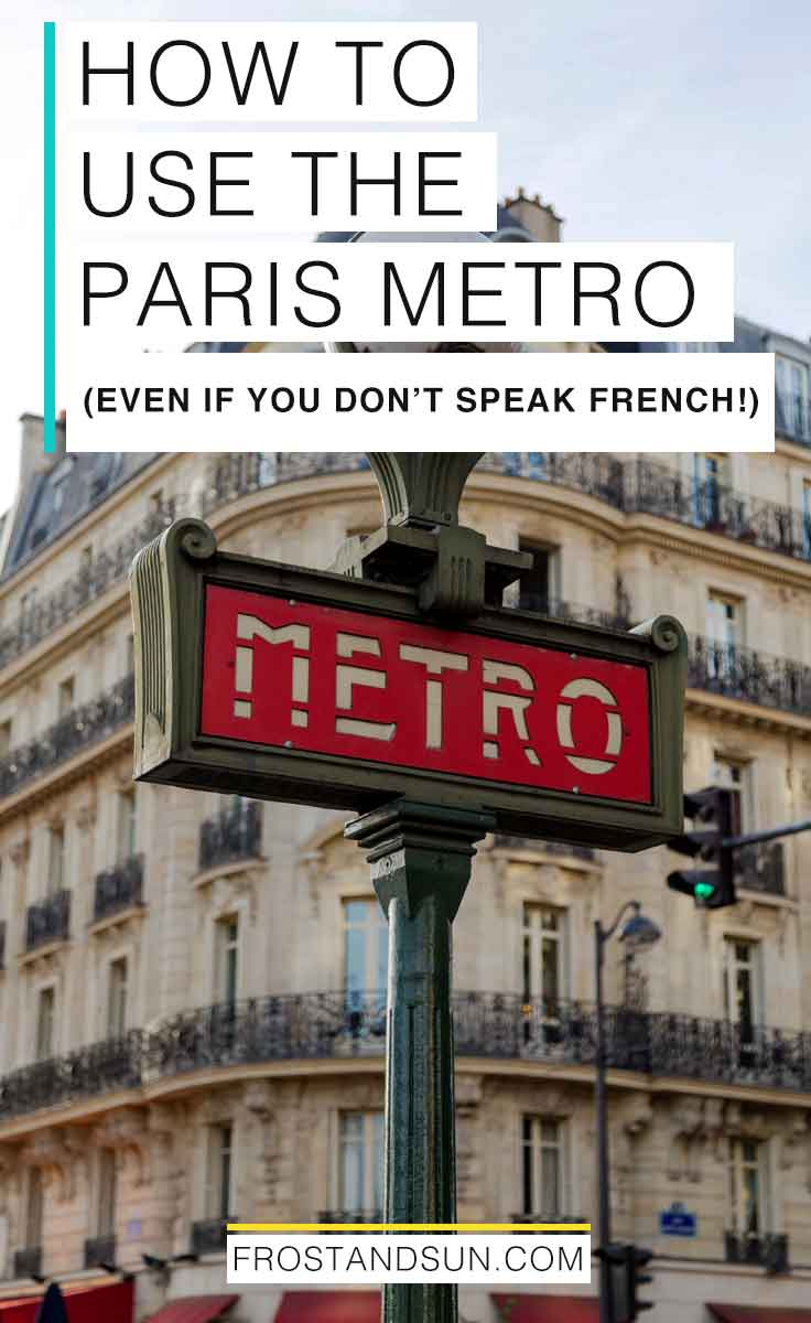 """Close up photo of a Paris Metro sign. Overlying text reads """"How to Use the Paris Metro (even if you don't speak French!)."""
