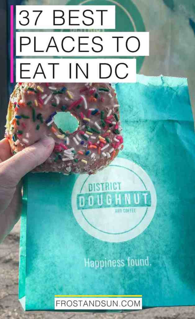 """A sprinkle-covered donut held in front of a teal blue bag from District Doughnut. Overlying words read """"37 best places to eat in DC."""""""