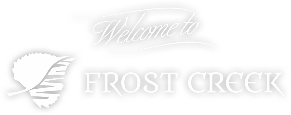 Welcome to Frost Creek