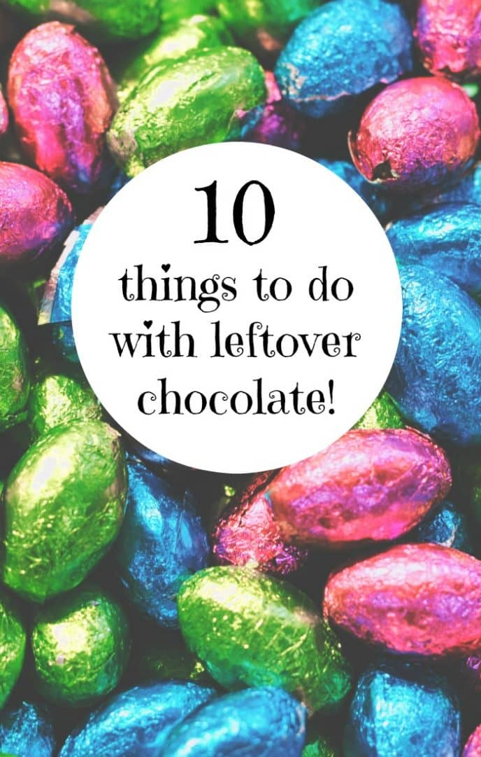 10 things to do with leftover chocolate!