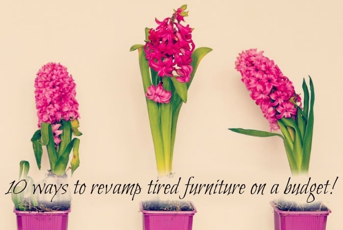10 ways to revamp tired furniture….