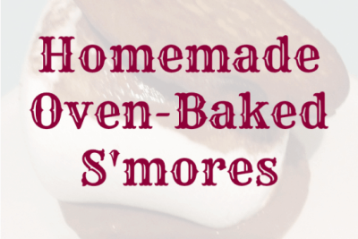 Homemade oven baked S'more