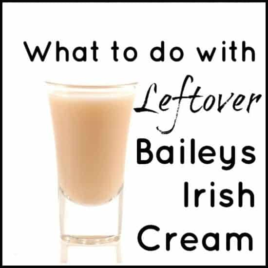 What to do with leftover Baileys Irish Cream