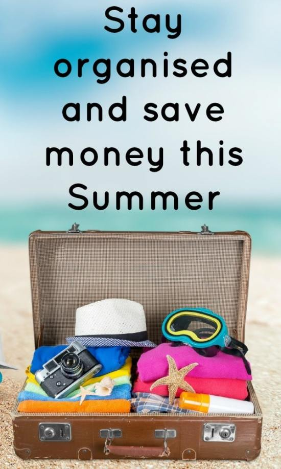 How to stay organised and save money this Summer....