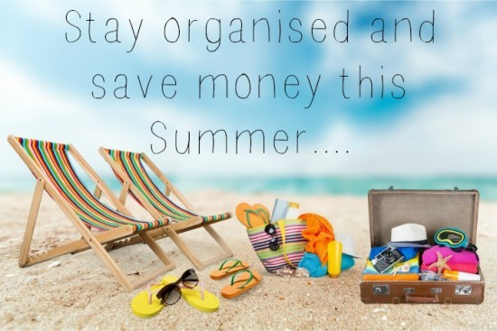 Stay organised and save money this Summer....