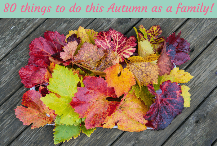 80 things to do this Autumn as a family!