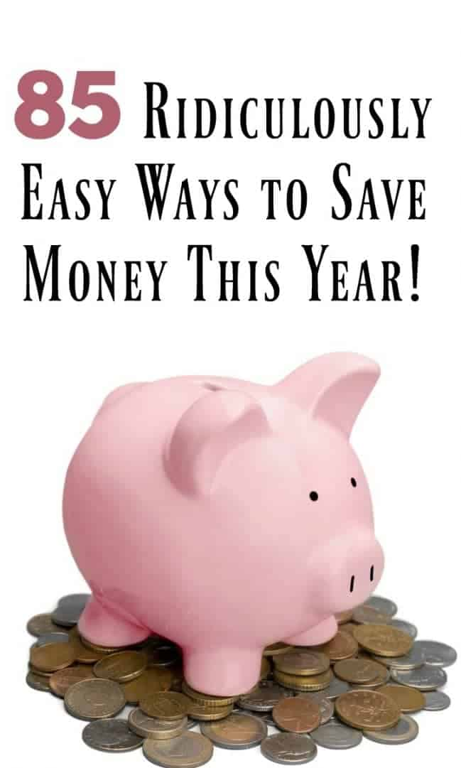 85 easy ideas to save money this year.
