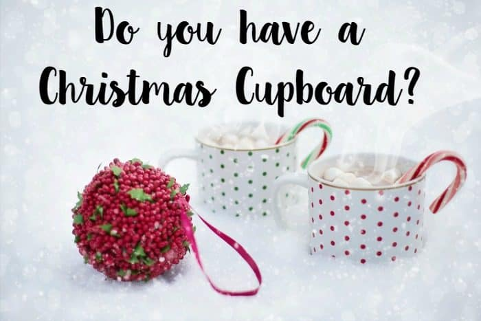 Do you have a Christmas Cupboard?
