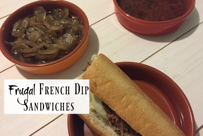 Frugal French Dip Sandwiches….
