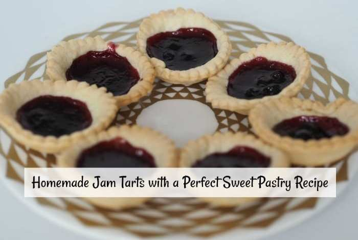 Homemade Jam Tarts and a Perfect Sweet Pastry Recipe….