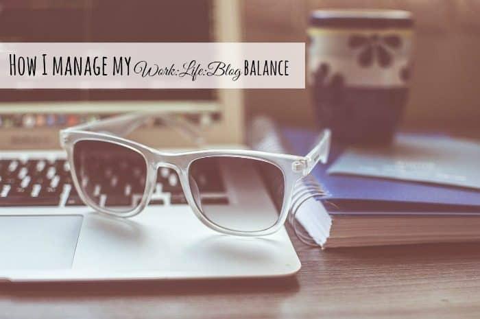 How I manage my WorkLifeBlog balance....
