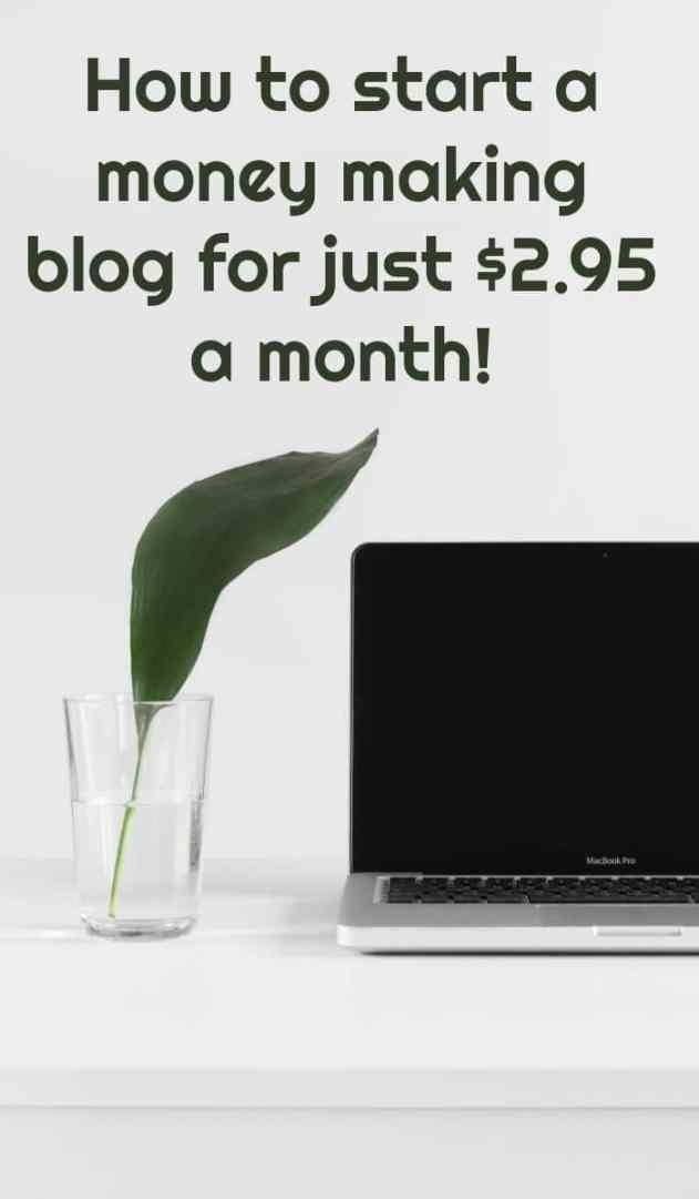 How to start a money making blog for just $2.95 a month!