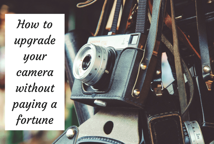 Bloggers: How to upgrade your Camera Equipment without paying a fortune….