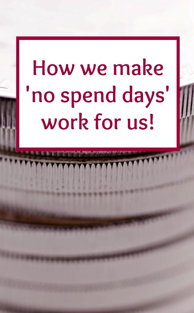 How we use no spend days to save us money as a family and help with family budgeting.