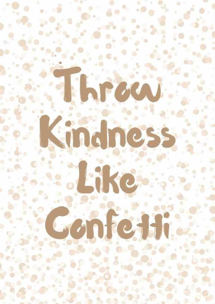 Throw Kindness like confetti free printable