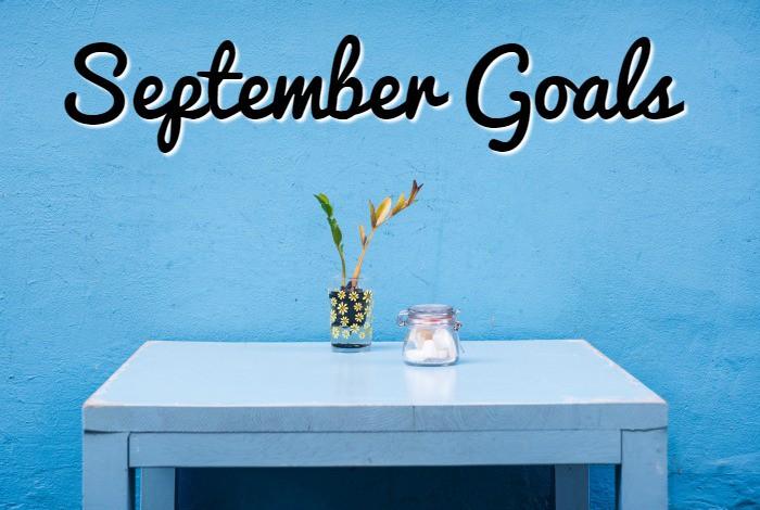 My September 2016 Goals….