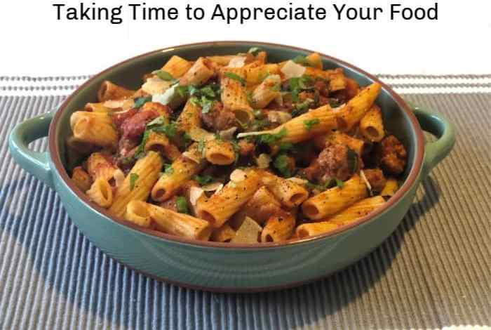 Taking Time to Appreciate Your Food….
