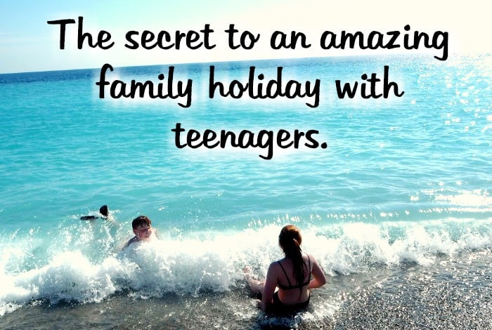 The secret to an amazing family holiday when you're travelling with teenagers….