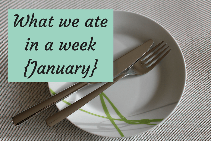 What we ate in a week {January 2018}….
