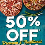 DEAL: Domino's – 50% off Traditional/Premium Pizzas (July 23 to August 1 – Mega Week)