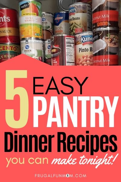 5 Easy Pantry Dinner Recipes | Frugal Fun Mom
