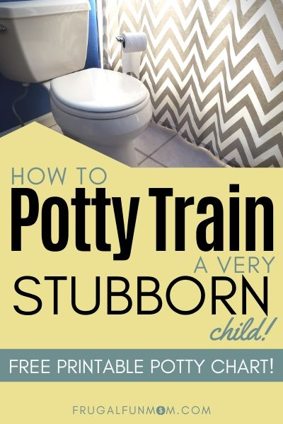 How To Potty Train A Very Stubborn Child | Frugal Fun Mom