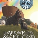 The-Ark-the-Reed-and-the-Fire-Cloud-The-Amazing-Tales-of-Max-and-Liz-Book-One-0