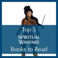 Top 5 Spiritual Warfare Books to Read
