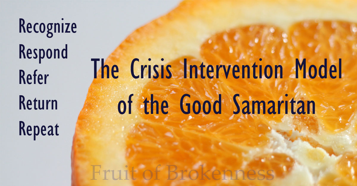 Recognize, Repeat, Refer, Return, Repeat: The Crisis Intervention Model of the Good Samaritan