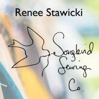 Renee Stawicki - Songbird Sewing Co.