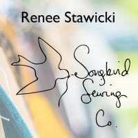 Renee Stawicki - Songbird Sewing Co.
