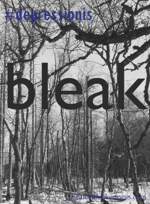 #depressionis... bleak