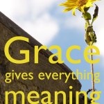 Grace gives everything meaning... My Ecclesiastes