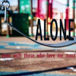 #depressionis... alone, even with those who love me most