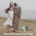 DanceWithJesus-Friday