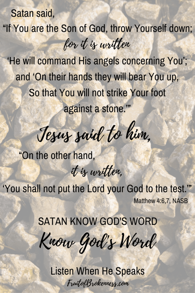 One important reason to know God's Word... Satan knows God's Word. Know God's Word to recognize and defeat Satan's lies.