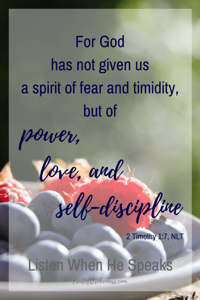 In Christ, we need not fear. 2 Timothy 1:7 Scripture image from the Listen When He Speaks Scripture gallery