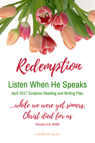 "Redemption is our April theme as we Listen When He Speaks. We don't deserve it, but Jesus Christ died for it. ""...while were yet sinners..."""