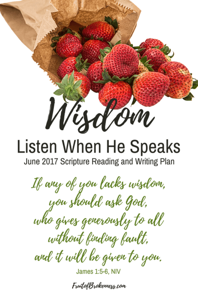 We kick off June's Listen When He Speaks reading list with James' assurance that God gives wisdom when we ask for it. James also tells us that when we ask God for wisdom, we need to believe He will give it. While we need to ask and believe, Scripture also tells us to seek and pursue wisdom, and the knowledge that leads to it. Let's grow in wisdom together!