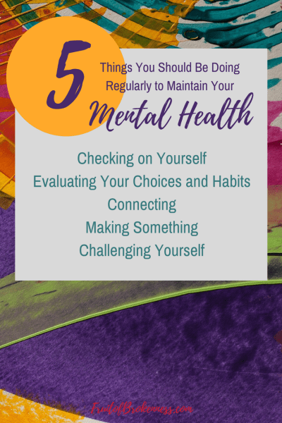 No matter what you do to stay healthy, you can't guarantee you'll never get sick. It's the same for physical and mental health, but we can give our bodies and minds their best chance. Check out these Five Things You Should Be Doing Regularly to Maintain Your Mental Health