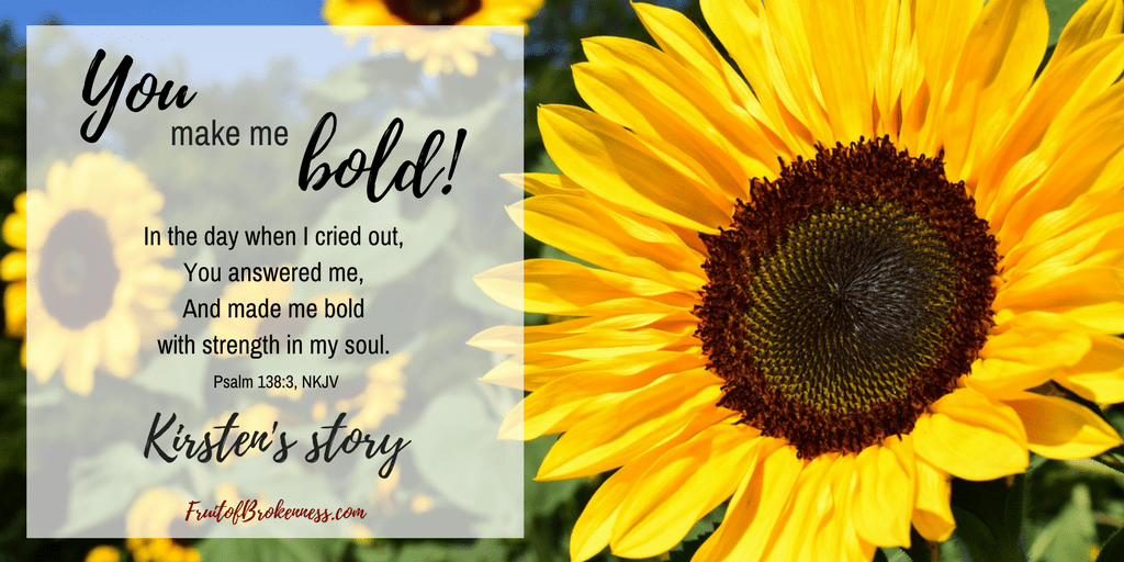 God makes us bold! Kirsten's Story