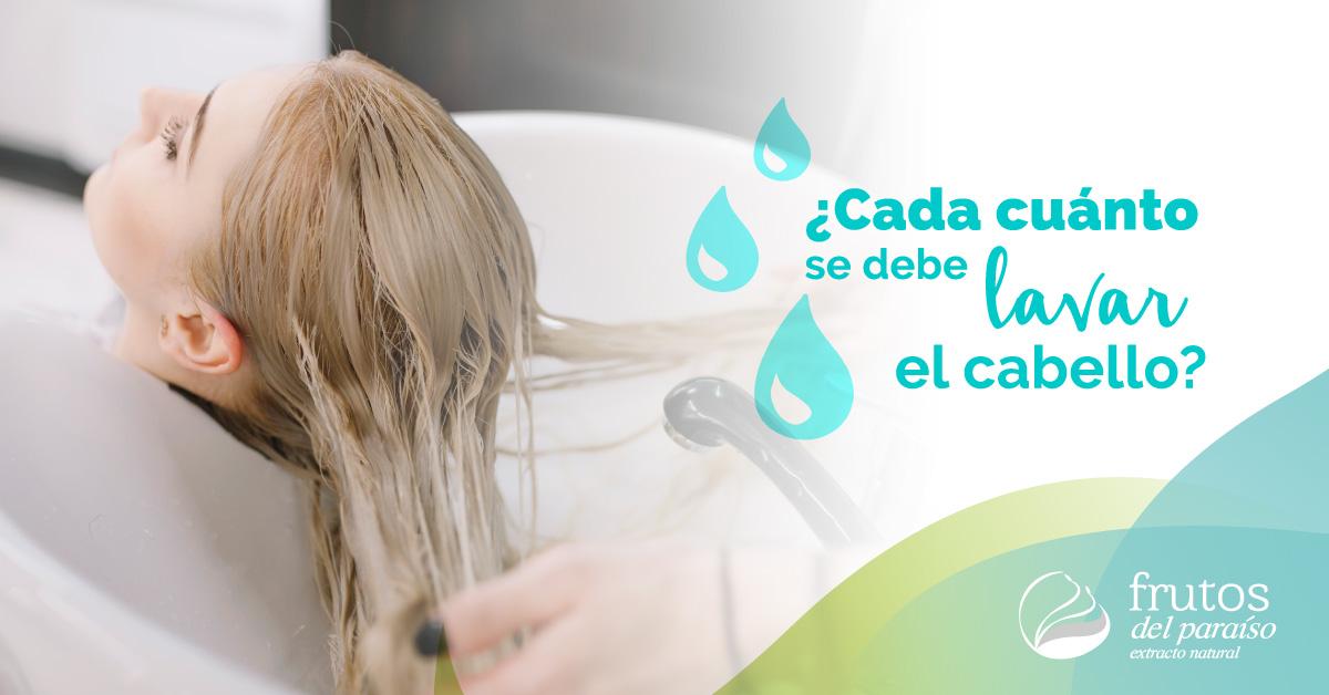 cada cuanto se debe de lavar el cabello