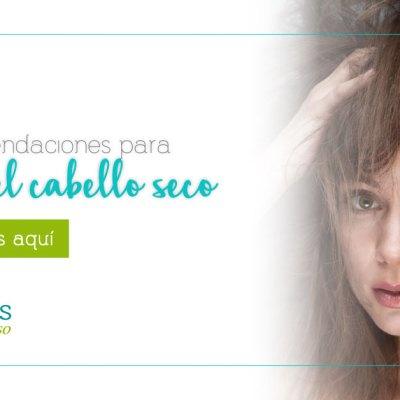 5 recomendaciones para cuidar el cabello seco con Frutos del Paraíso