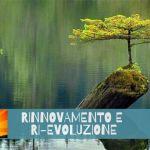 Rinnovamento e Ri-evoluzione